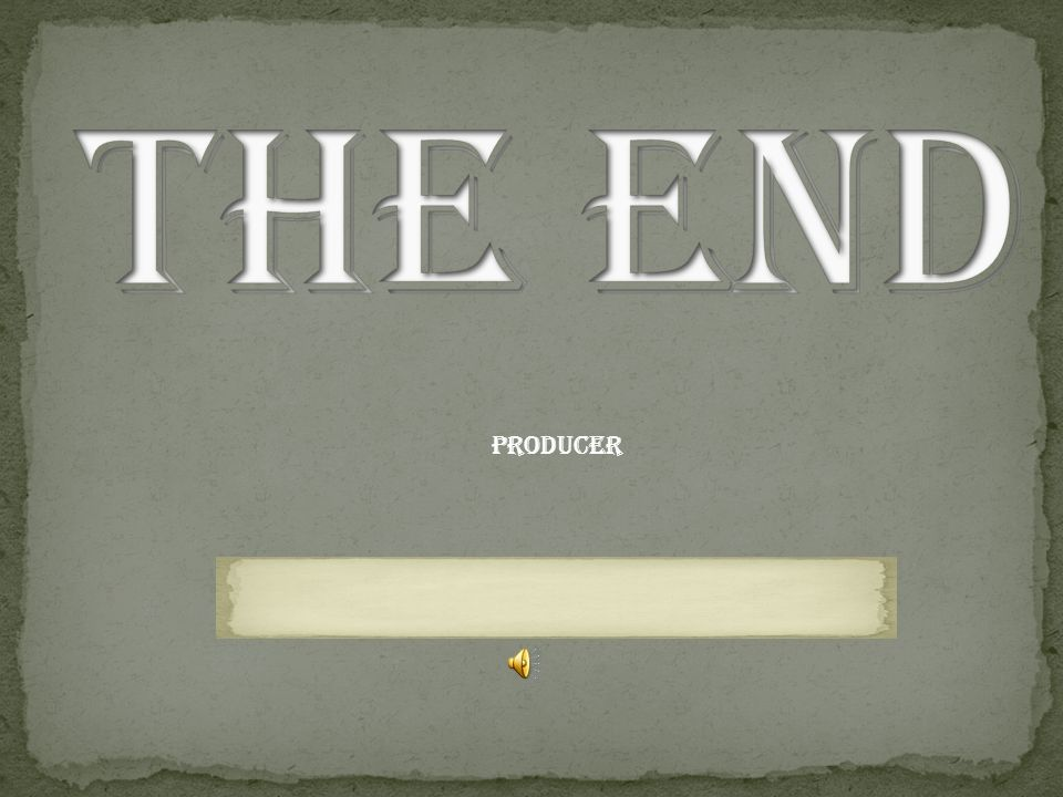The end Producer