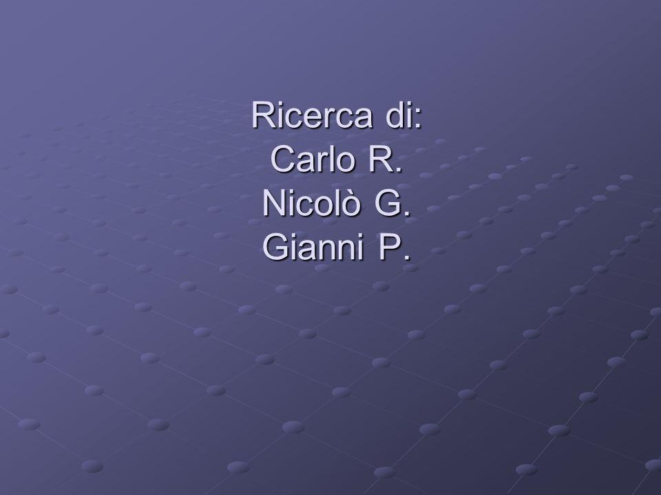 Ricerca di: Carlo R. Nicolò G. Gianni P.