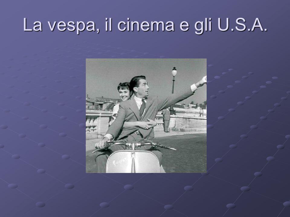 La vespa, il cinema e gli U.S.A.