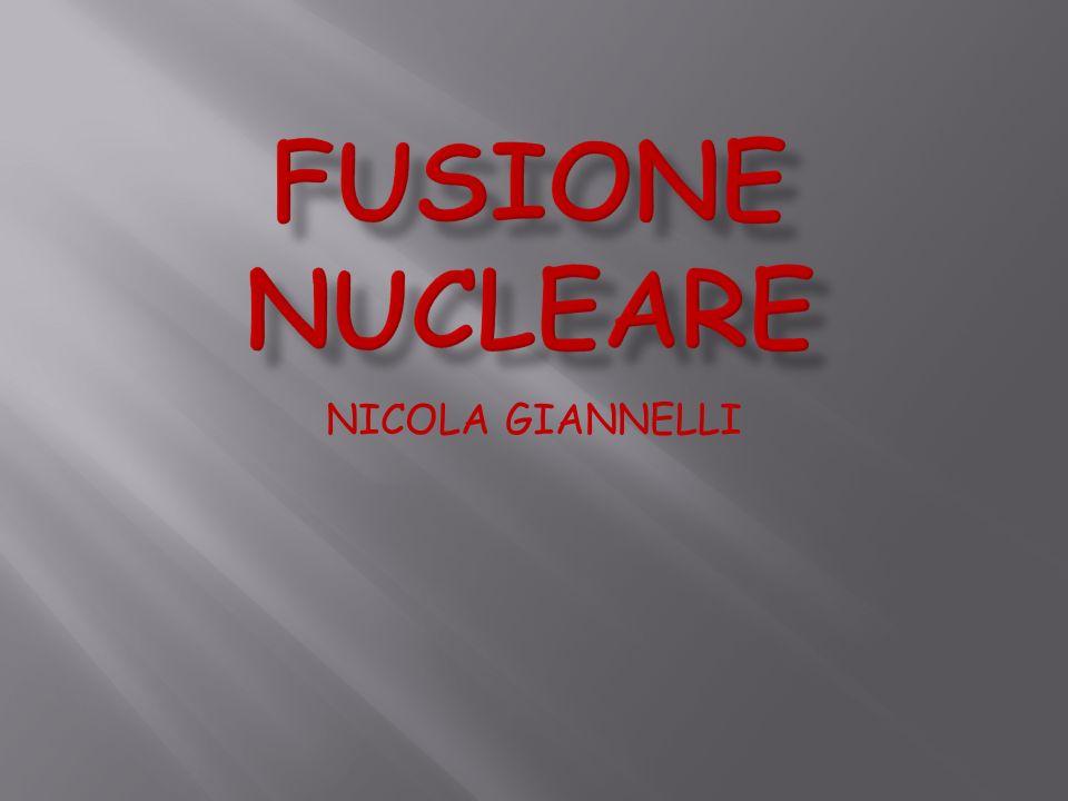 FUSIONE NUCLEARE NICOLA GIANNELLI