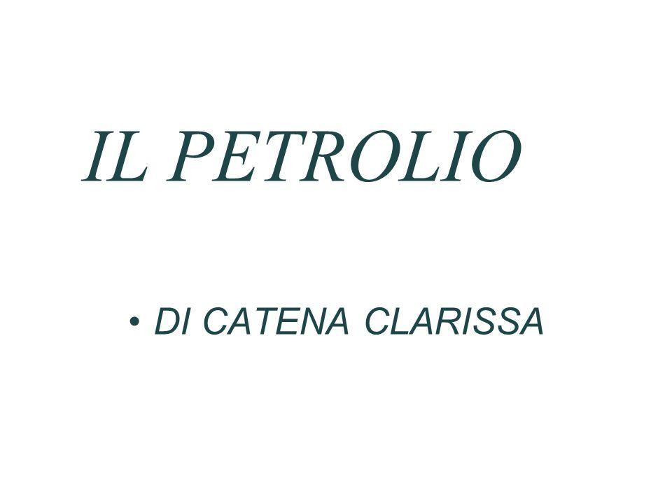 IL PETROLIO DI CATENA CLARISSA