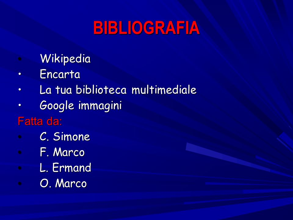 BIBLIOGRAFIA Wikipedia Encarta La tua biblioteca multimediale