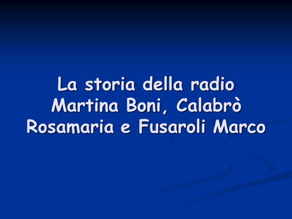 La storia della radio Martina Boni, Calabrò Rosamaria e Fusaroli Marco