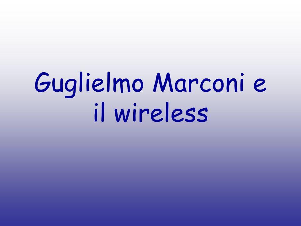 Guglielmo Marconi e il wireless
