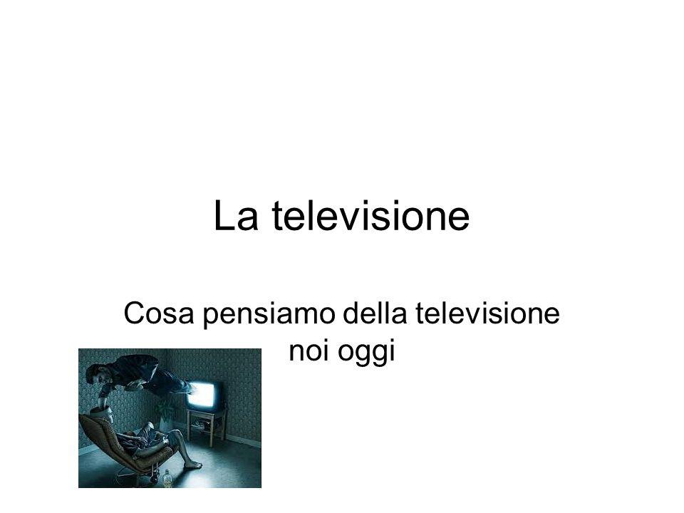 Cosa pensiamo della televisione noi oggi