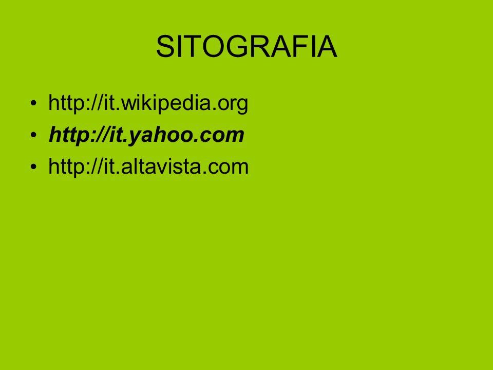 SITOGRAFIA http://it.wikipedia.org http://it.yahoo.com
