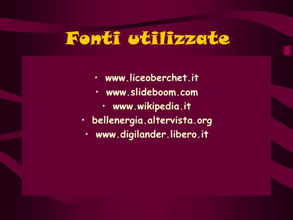Fonti utilizzate www.liceoberchet.it www.slideboom.com