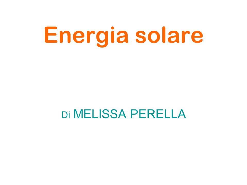 Energia solare Di MELISSA PERELLA