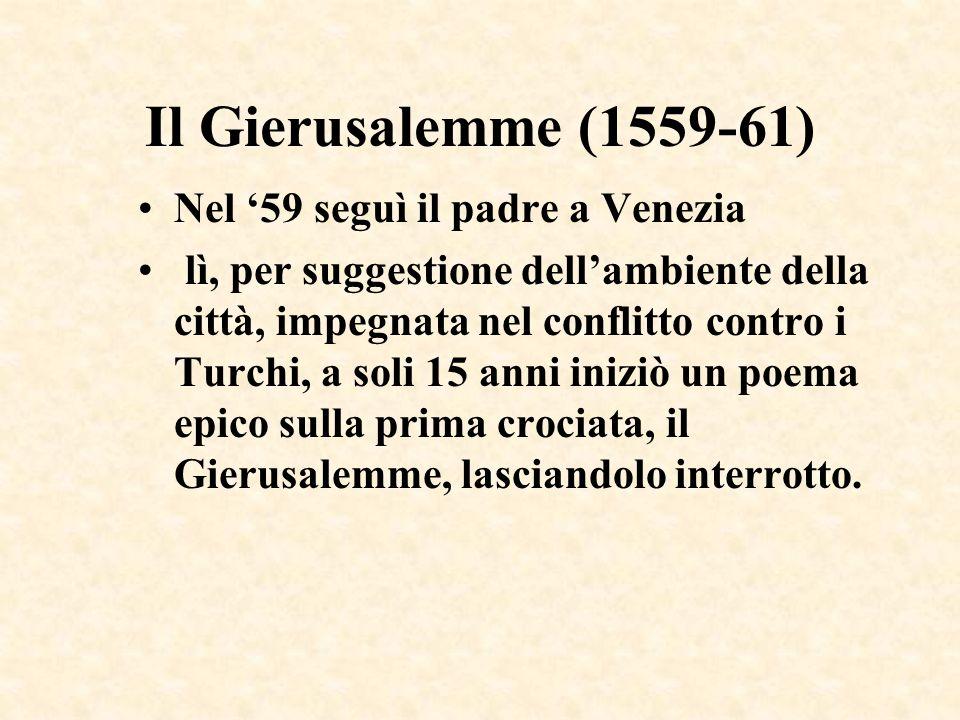 Il Gierusalemme (1559-61) Nel '59 seguì il padre a Venezia