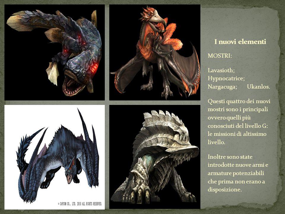 I nuovi elementi MOSTRI: Lavasioth; Hypnocatrice; Nargacuga; Ukanlos.