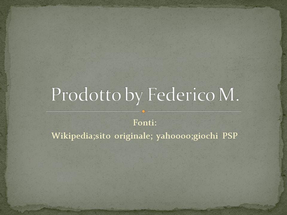 Fonti: Wikipedia;sito originale; yahoooo;giochi PSP