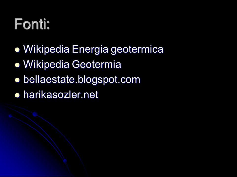 Fonti: Wikipedia Energia geotermica Wikipedia Geotermia