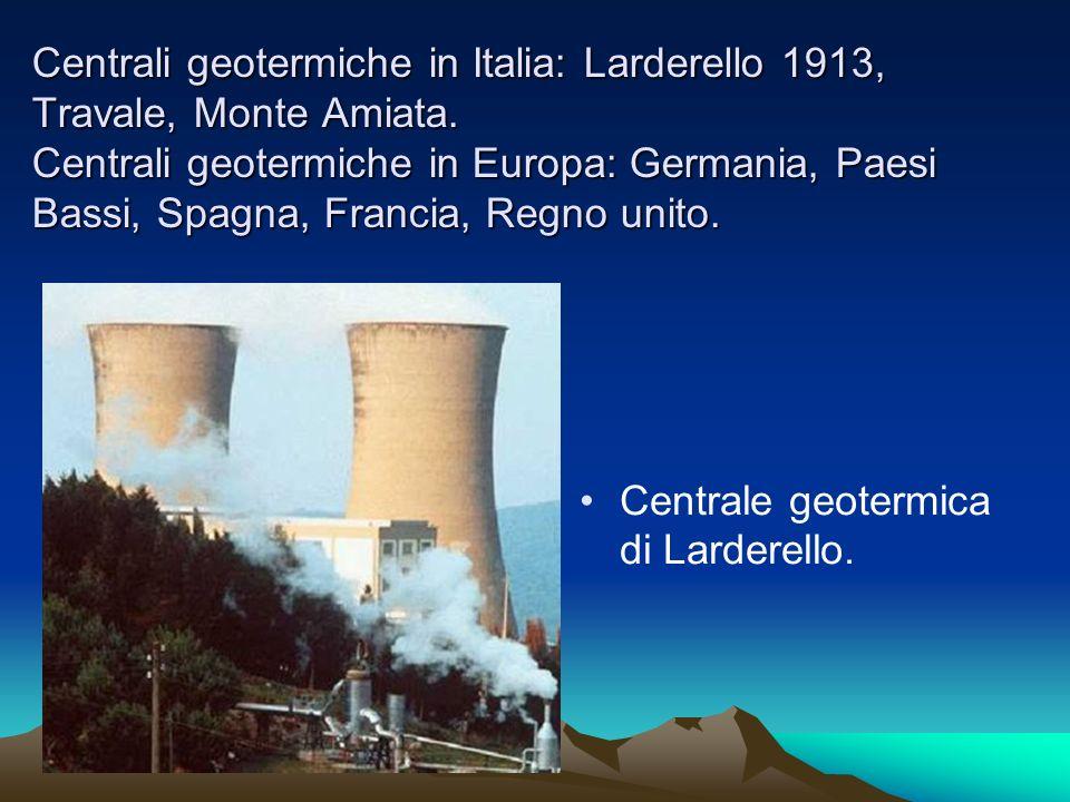 Centrali geotermiche in Italia: Larderello 1913, Travale, Monte Amiata