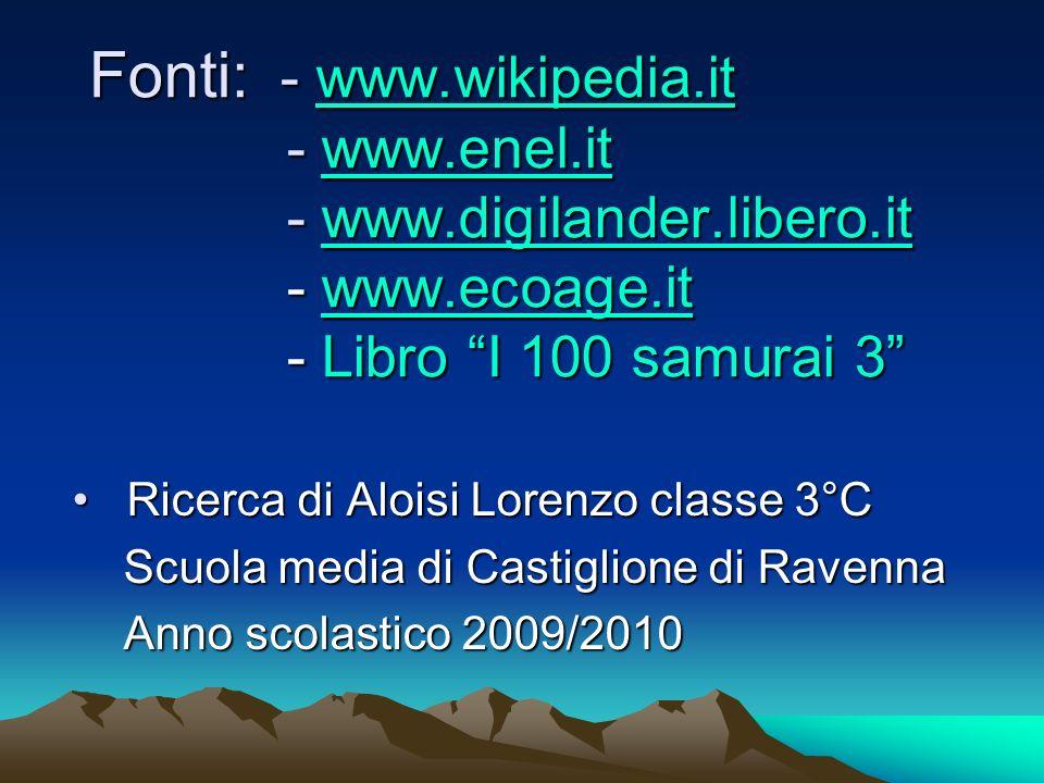 Fonti: - www. wikipedia. it - www. enel. it - www. digilander. libero