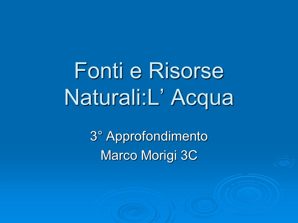 Fonti e Risorse Naturali:L' Acqua