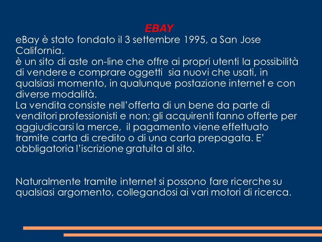 EBAY eBay è stato fondato il 3 settembre 1995, a San Jose California.
