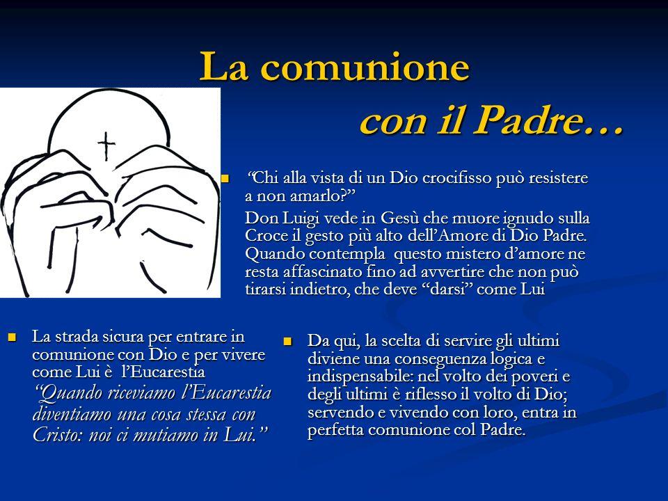 La comunione con il Padre…