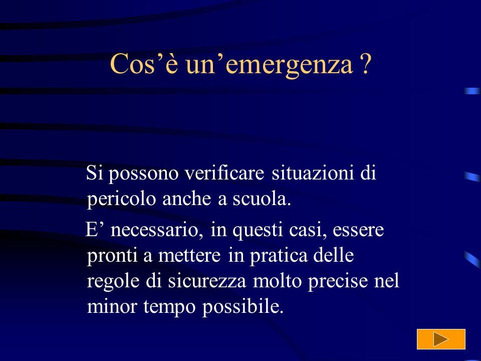Cos'è un'emergenza Si possono verificare situazioni di pericolo anche a scuola.