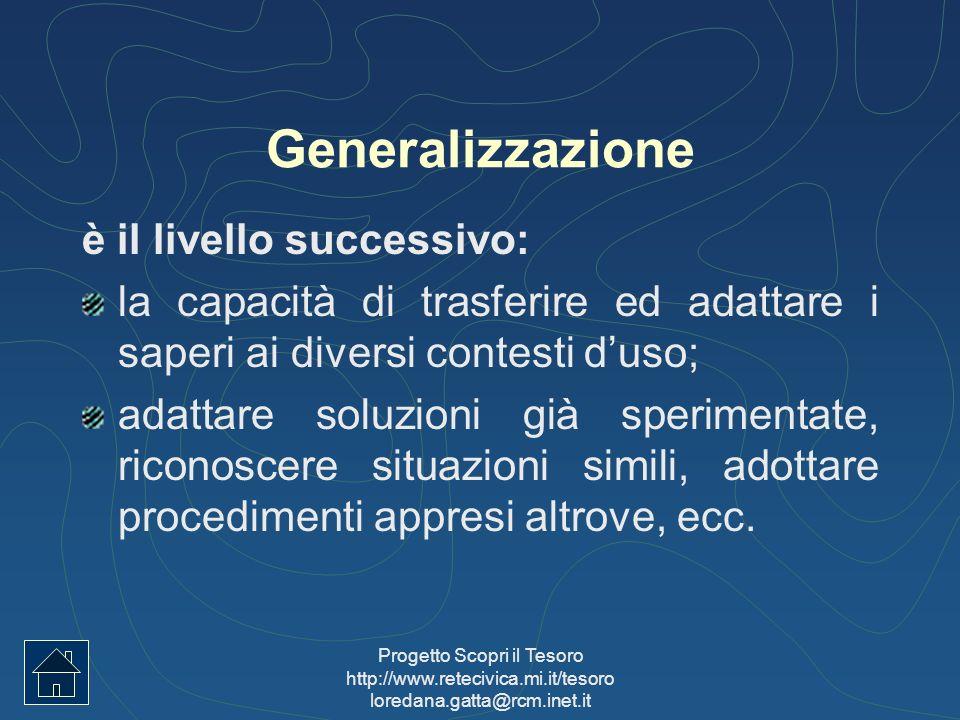 Generalizzazione è il livello successivo: