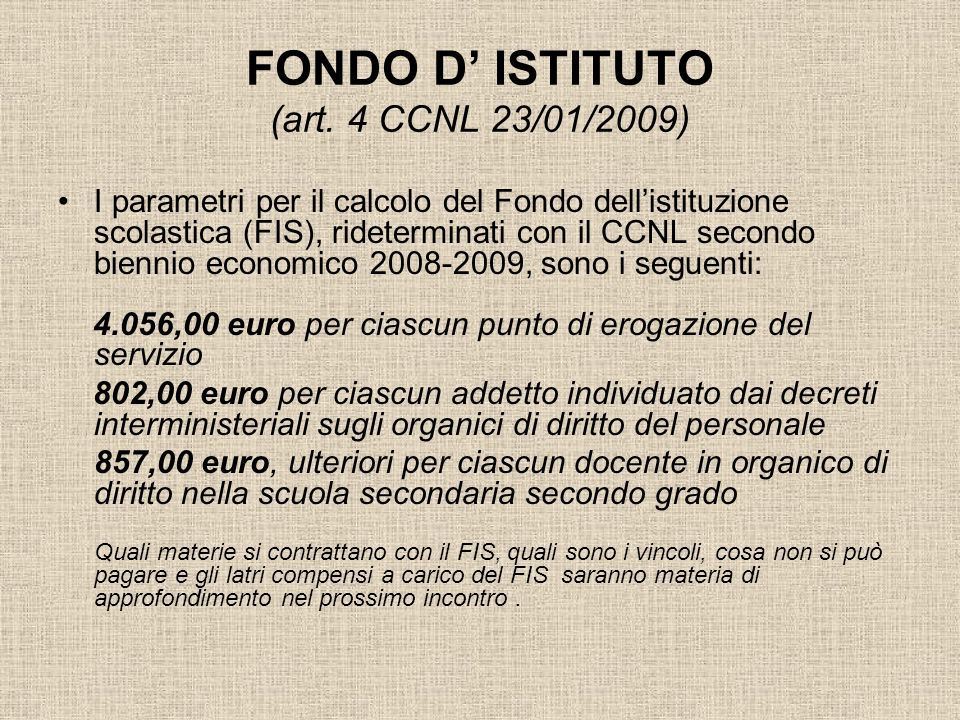 FONDO D' ISTITUTO (art. 4 CCNL 23/01/2009)