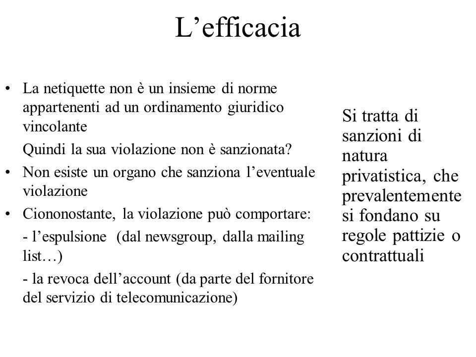 L'efficacia La netiquette non è un insieme di norme appartenenti ad un ordinamento giuridico vincolante.