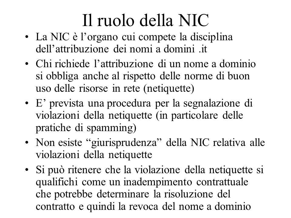 Il ruolo della NIC La NIC è l'organo cui compete la disciplina dell'attribuzione dei nomi a domini .it.