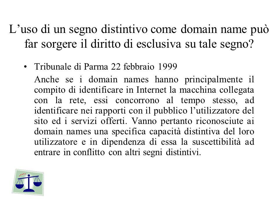 L'uso di un segno distintivo come domain name può far sorgere il diritto di esclusiva su tale segno