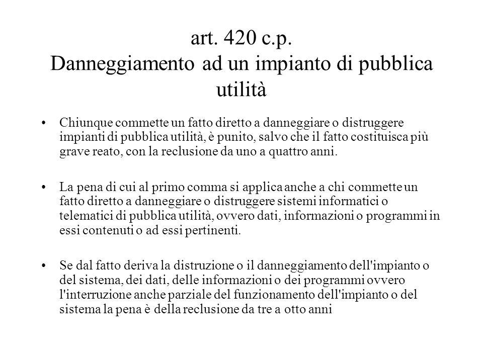 art. 420 c.p. Danneggiamento ad un impianto di pubblica utilità