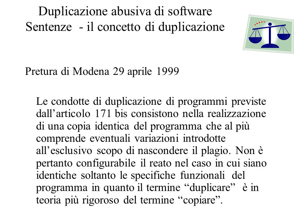 Duplicazione abusiva di software Sentenze - il concetto di duplicazione