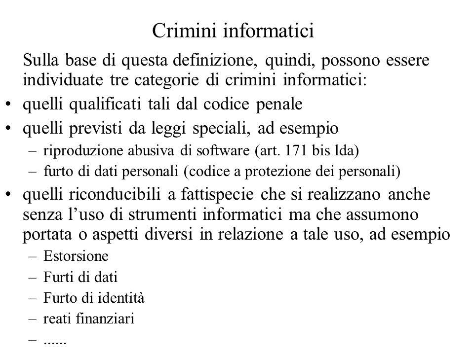 Crimini informatici Sulla base di questa definizione, quindi, possono essere individuate tre categorie di crimini informatici: