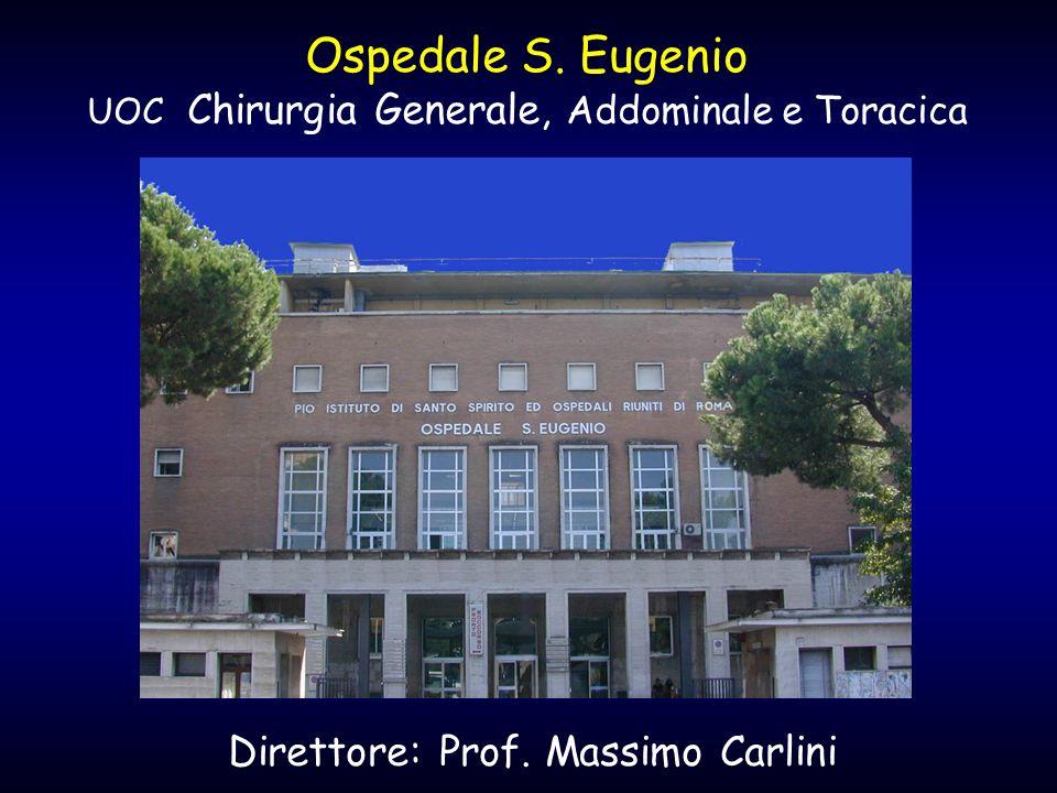 Ospedale S. Eugenio Direttore: Prof. Massimo Carlini