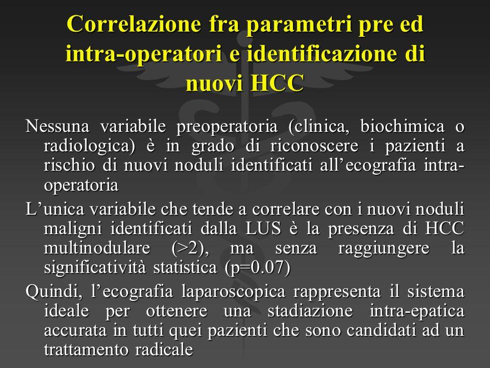 Correlazione fra parametri pre ed intra-operatori e identificazione di nuovi HCC