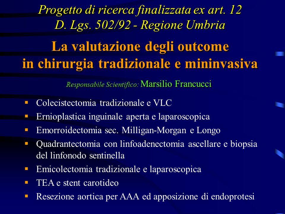 La valutazione degli outcome in chirurgia tradizionale e mininvasiva