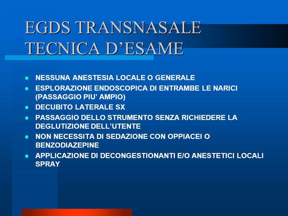EGDS TRANSNASALE TECNICA D'ESAME