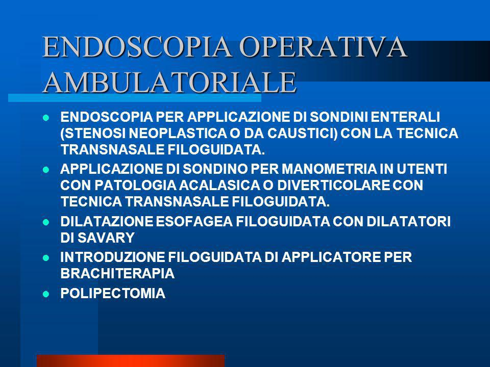 ENDOSCOPIA OPERATIVA AMBULATORIALE