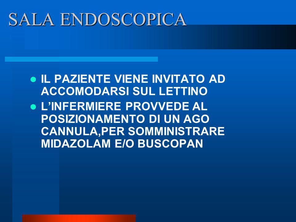 SALA ENDOSCOPICA IL PAZIENTE VIENE INVITATO AD ACCOMODARSI SUL LETTINO