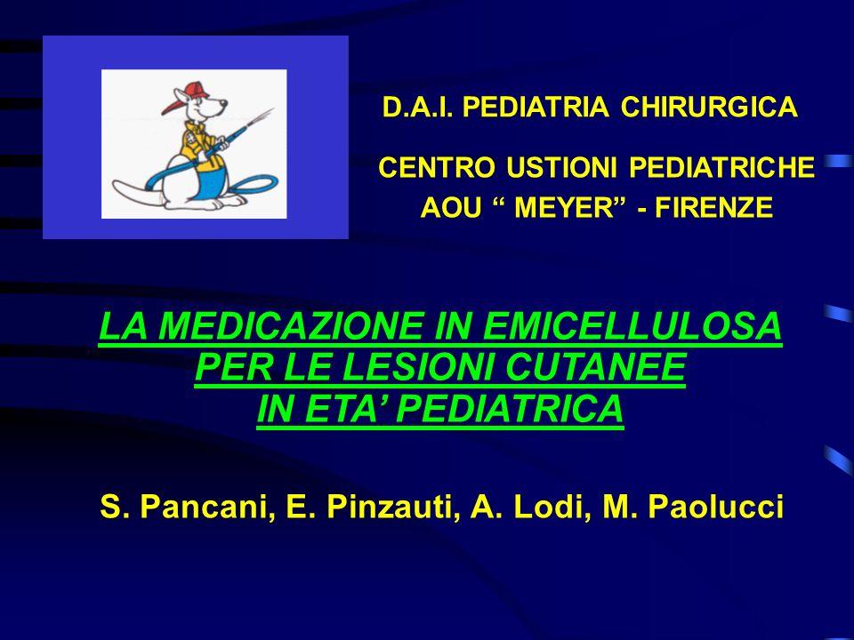 CENTRO USTIONI PEDIATRICHE LA MEDICAZIONE IN EMICELLULOSA