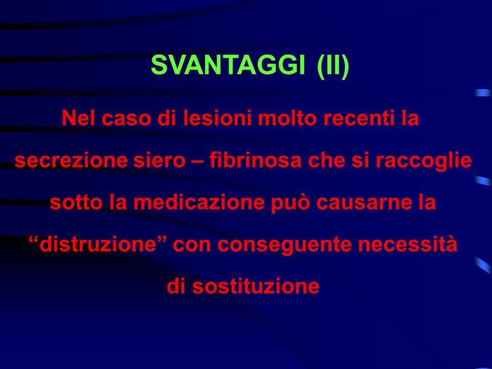 SVANTAGGI (II) Nel caso di lesioni molto recenti la
