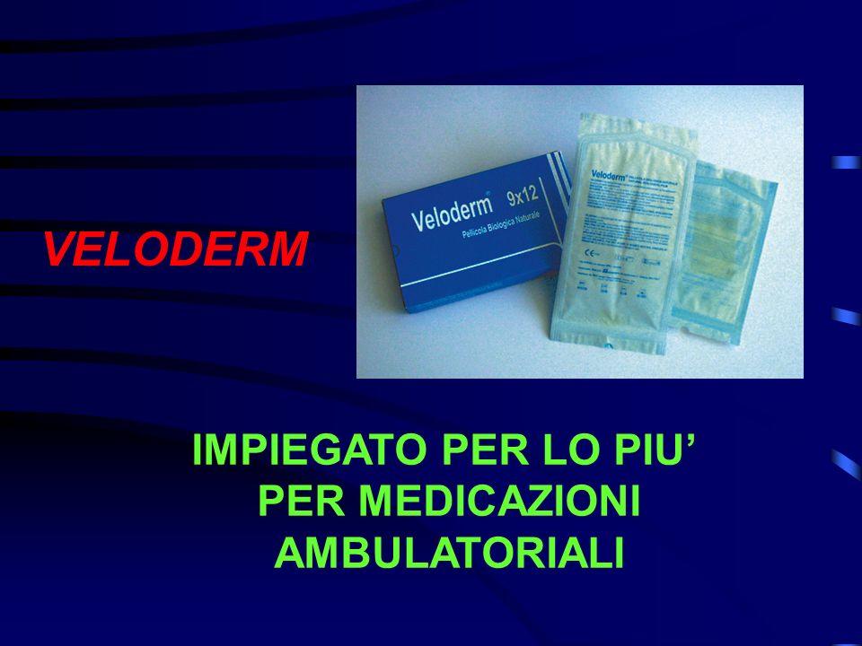 VELODERM IMPIEGATO PER LO PIU' PER MEDICAZIONI AMBULATORIALI