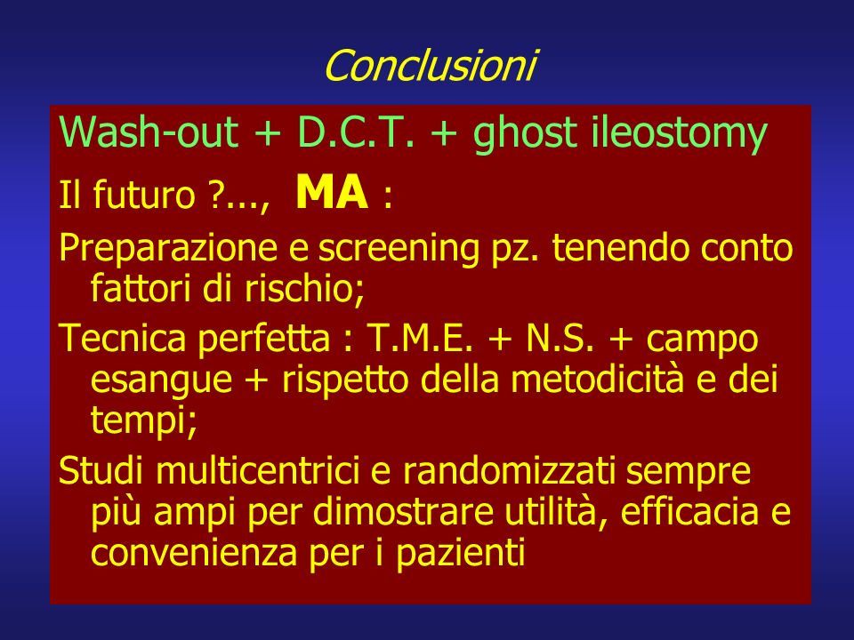 Wash-out + D.C.T. + ghost ileostomy