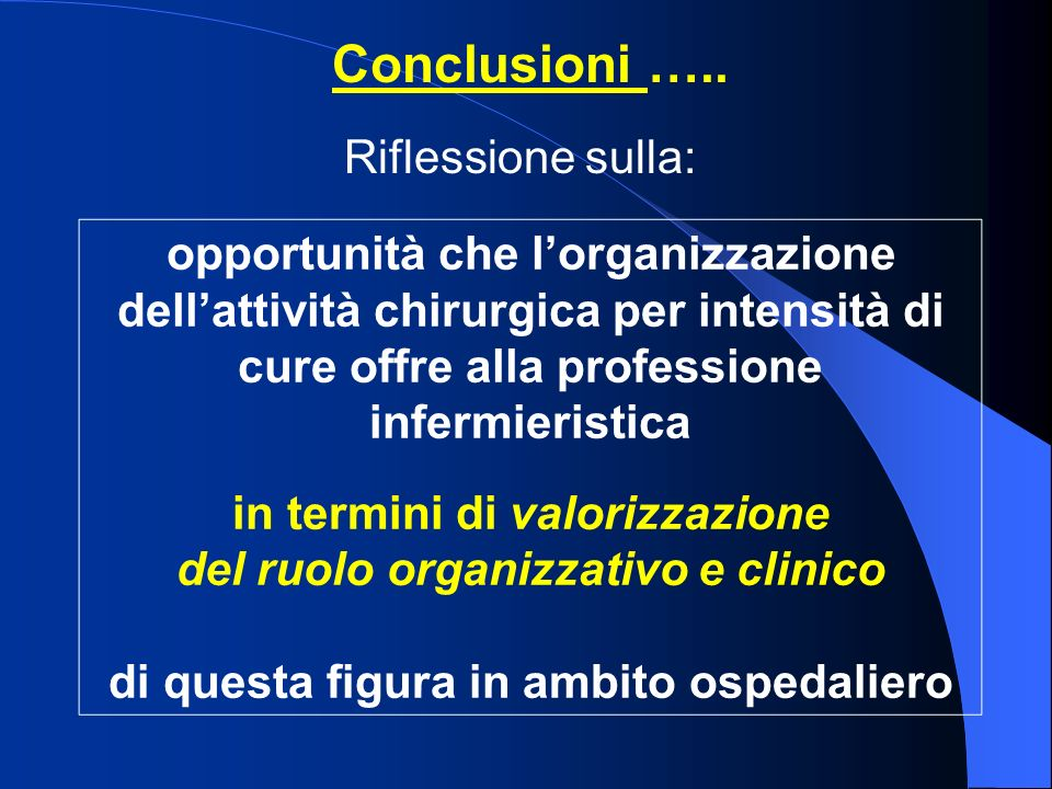 Conclusioni ….. Riflessione sulla: