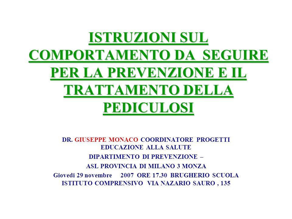 ISTRUZIONI SUL COMPORTAMENTO DA SEGUIRE PER LA PREVENZIONE E IL TRATTAMENTO DELLA PEDICULOSI