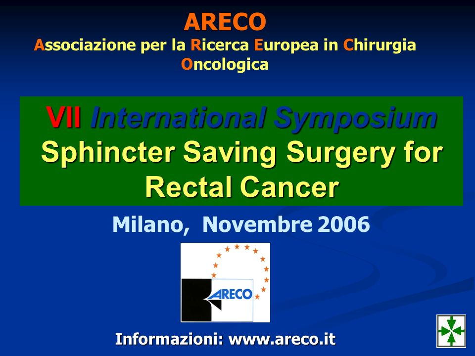 VII International Symposium Sphincter Saving Surgery for Rectal Cancer