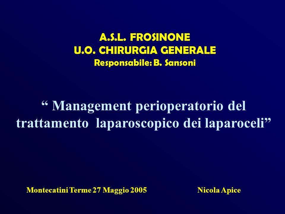 A.S.L. FROSINONE U.O. CHIRURGIA GENERALE Responsabile: B. Sansoni