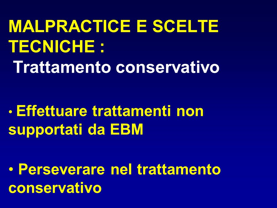MALPRACTICE E SCELTE TECNICHE : Trattamento conservativo