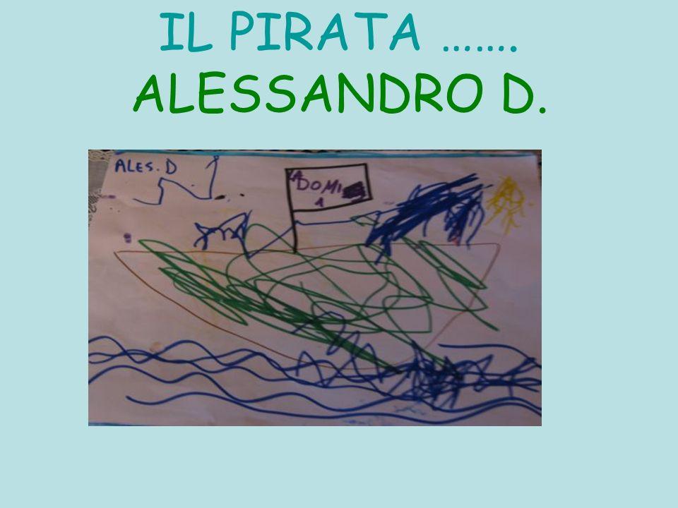 IL PIRATA ……. ALESSANDRO D.