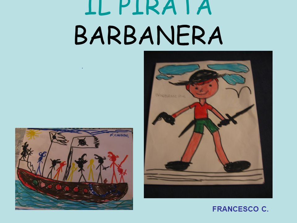 IL PIRATA BARBANERA . FRANCESCO C.