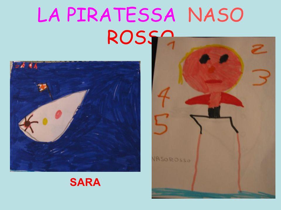 LA PIRATESSA NASO ROSSO