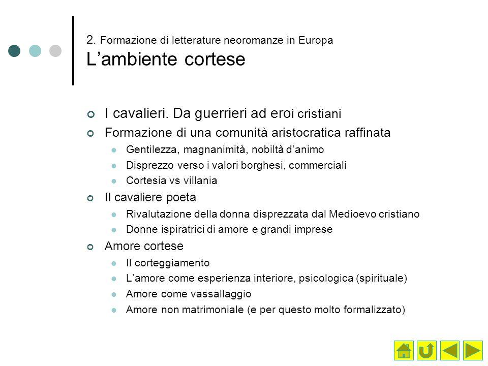 2. Formazione di letterature neoromanze in Europa L'ambiente cortese