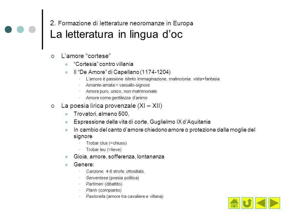 2. Formazione di letterature neoromanze in Europa La letteratura in lingua d'oc